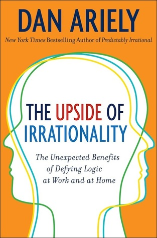 Taken from: https://www.goodreads.com/book/show/7815744-the-upside-of-irrationality